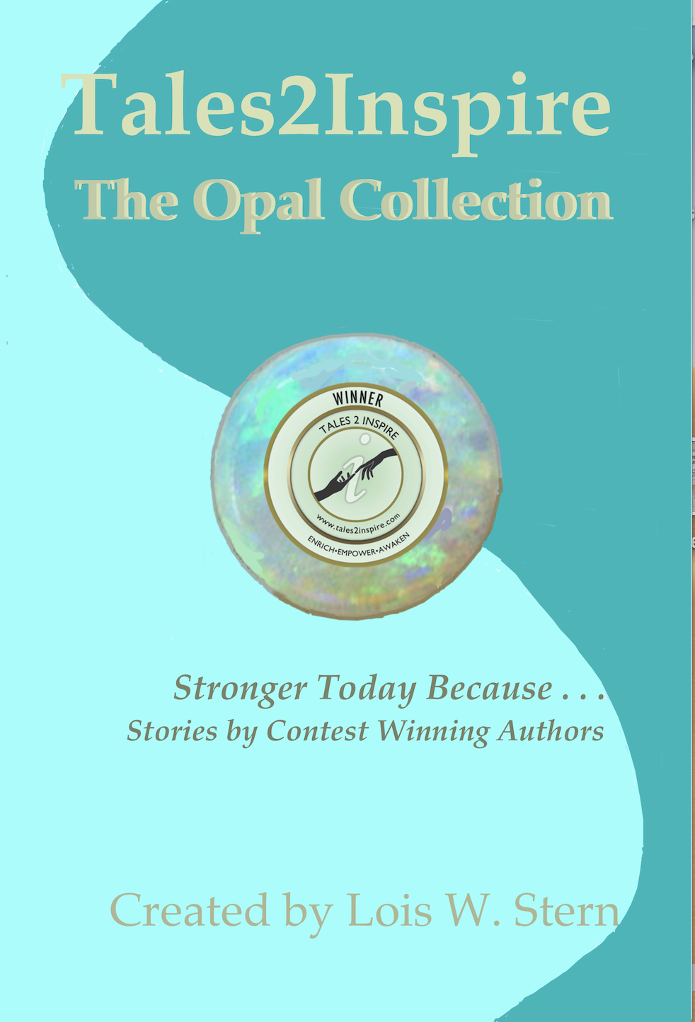 The Opal Collection of Stronger Today Because . . stories.